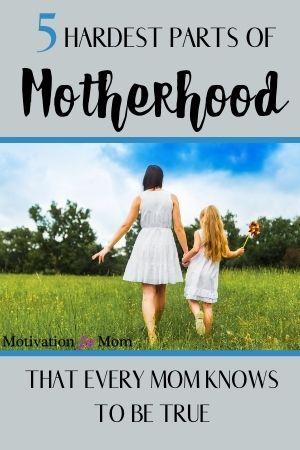 hardest parts of motherhood