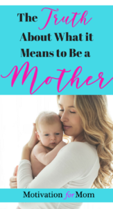 motherhood, becoming a mother, tips for becoming a mom, pregnancy, first time mom, new mom tips, new mom advice, new mommy, reality of becoming amother, what happens when you have a baby, is being a mom hard, the hardest parts of becoming a mom