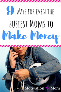 busy mom, mom make extra money