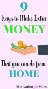 ways to make extra money, make money from home, make money as a mom, mom jobs, work from home jobs, stay at home mom jobs, make extra money as a mom, jobs for busy moms, extra income as a mom,