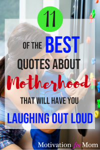 motherhood quotes, parenting quotes, funny quotes