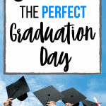 tips for the perfect graduation day