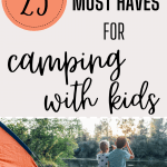 tips and must haves for camping with kids